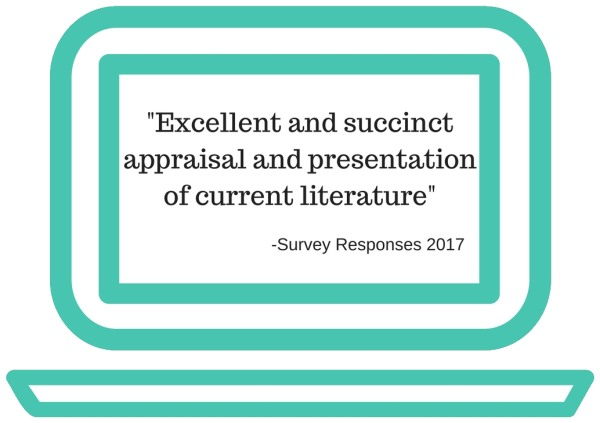'Excellent and succinct appraisal and presentation of current literature' survey responses 2017