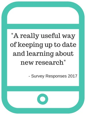 'A really useful way of keeping up to date and learning about new research' survey responses 2017